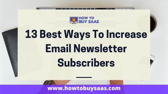 13 Best Ways To Increase Email Newsletter Subscribers